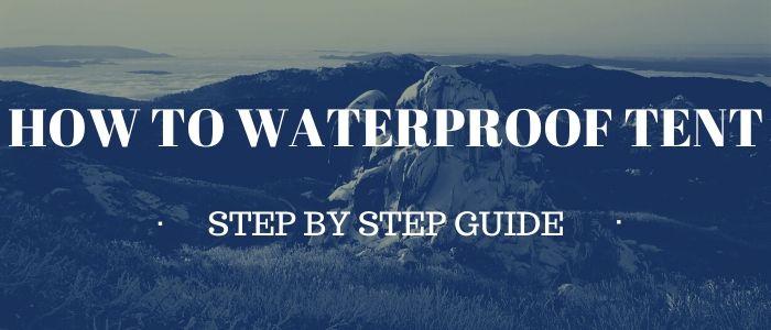 HOW TO WATERPROOF TENT